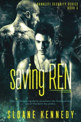 Saving Ren: Volume 3 (Barretti Security Series)