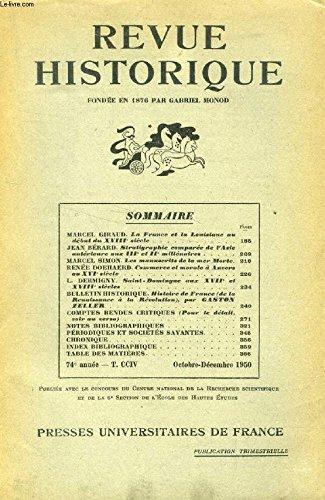 REVUE HISTORIQUE, 74e ANNEE, T. CCIV, N° 416, OCT.-DEC. 1950 (Sommaire: MARCEL GIRAUD. La France et la Louisiane au début du XVIIIE siècle. JEAN BÉRARD. Stratigraphie comparée de l'Asie antérieure aux IIIe et IIe millénaires. MARCEL SIMON...) par COLLECTIF