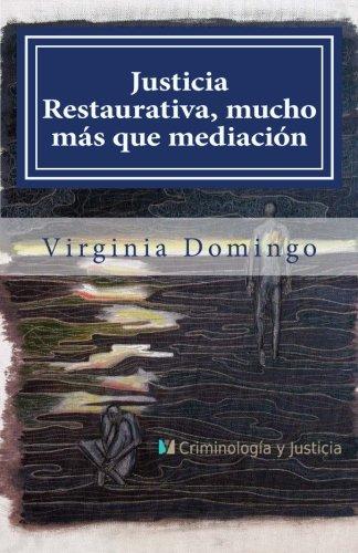 Justicia Restaurativa, mucho más que mediación por Virginia Domingo