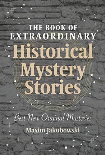 The Book of Extraordinary Historical Mystery Stories: The Best New Original Stories of the Genre (English Edition)