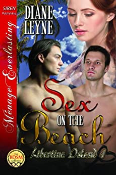 Sex on the Beach [Libertine Island 1] (Siren Publishing Menage Everlasting) par [Leyne, Diane]