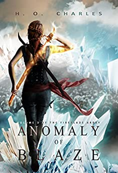 Anomaly of Blaze (The Fireblade Array Book 3) by [Charles, H.O.]
