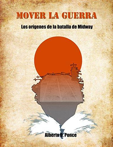 Mover la guerra: Orígenes de la batalla de Midway