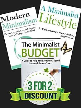 Box Set: The Minimalist Budget + A Minimalist Lifestyle + Modern Minimalism: Declutter, Organize, Minimalism, Minimalist Living (minimalist living, minimalist ... minimalism Book 1) (English Edition) par [Jacobs, Jesse]