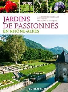 vignette de 'Jardins de passionnés en Rhône-Alpes (Pierrick Eberhard)'