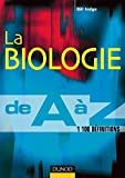 La biologie de A à Z - 1100 entrées et des conseils pour réviser