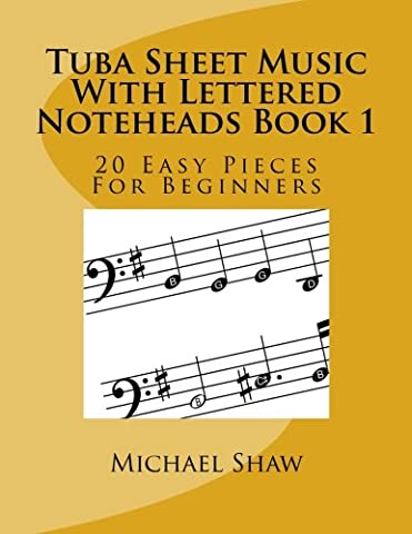 Tuba Sheet Music With Lettered Noteheads Book 1: 20 Easy Pieces For Beginners