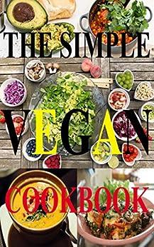 The simple Vegan cookbook (Simple Cookbooks with love) (English Edition) de [Srdjan]