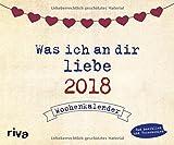 Was ich an dir liebe 2018: Wochenkalender