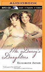 Mr. Darcy's Daughters by Elizabeth Aston (2015-05-26)