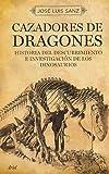 Image de Cazadores de dragones: Historia de los paleontólogosque descubrieron y estudiaron los dinosaurios (Ariel Historia)
