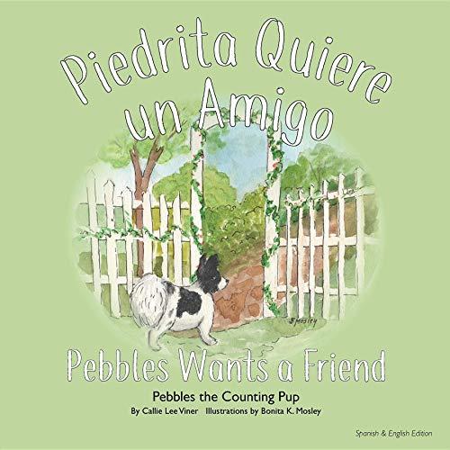 Piedrita Quiere un Amigo: Pebbles Wants a Friend (Pebbles the Counting Pup nº 2) por Callie Lee Viner