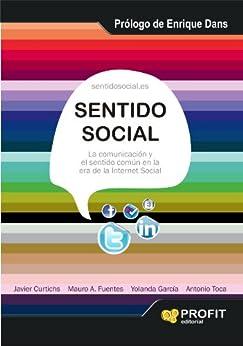 Sentido social de [Moncusi, Javier Curtichs, Mauro Fuentes, Yolanda Garcia, Antonio Toca]