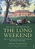 The Long Weekend: Life in the English Country House Between the Wars (English Edition)