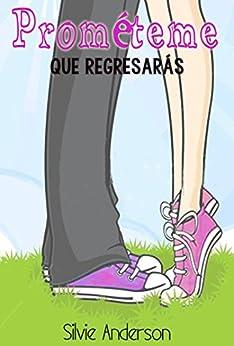 Prométeme que regresarás (Spanish Edition)
