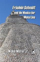 Fräulein Schmidt und die Maske der Mona Lisa
