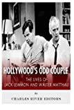 Hollywood's Odd Couple: The Lives of Jack Lemmon and Walter Matthau