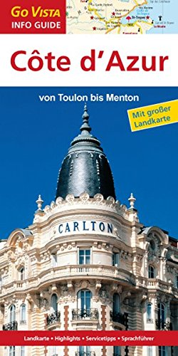 Preisvergleich Produktbild Regionenführer Côte d'Azur: Von Toulon bis Menton: Reiseführer inklusive Faltkarte (Go Vista Info Guide)