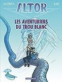 Altor, tome 7 : Les Aventuriers du Trou Blanc