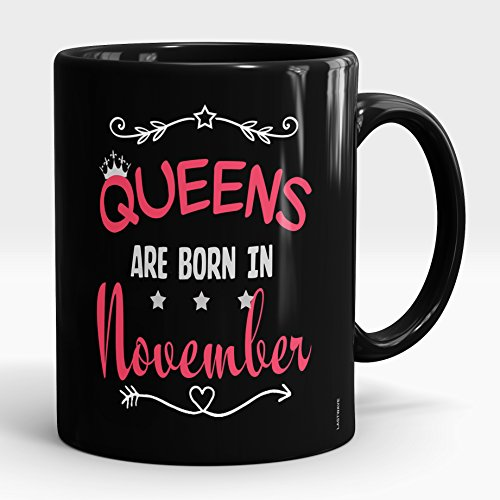 LASTWAVE Ceramic Coffee Mugs - Queens Are Born In November | Birthday Gifts for Girls/Ladies