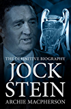 Jock Stein: The Definitive Biography (English Edition)