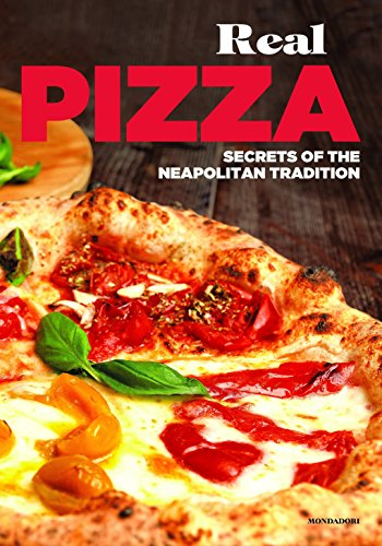 Real Pizza: Secrets of Neapolitan Tradition