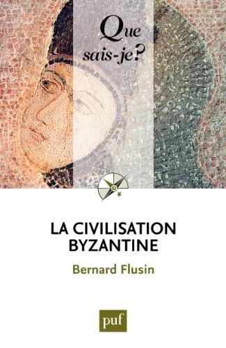 Livre gratuits en ligne La civilisation byzantine: « Que sais-je ? » n° 3772 epub pdf