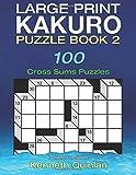 Large Print Kakuro Puzzle Book 2: 100 Cross Sums Puzzles