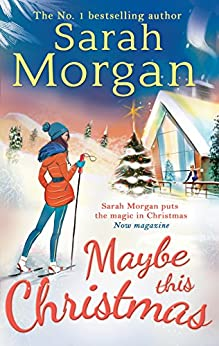 Maybe This Christmas (Snow Crystal trilogy, Book 3) by [Morgan, Sarah]