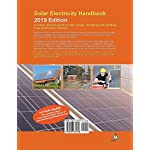 Solar Electricity Handbook – 2019 Edition: A simple, practical guide to solar energy – designing and installing solar…