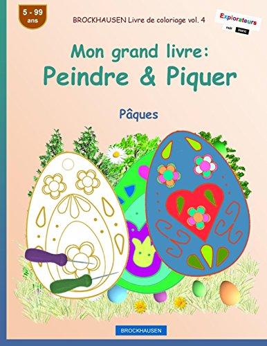 BROCKHAUSEN Livre de coloriage vol. 4 - Mon grand livre: Peindre & Piquer: Pâques: Volume 4 par Dortje Golldack