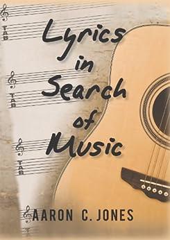 Lyrics in Search of Music (English Edition) di [Jones, Aaron C. ]