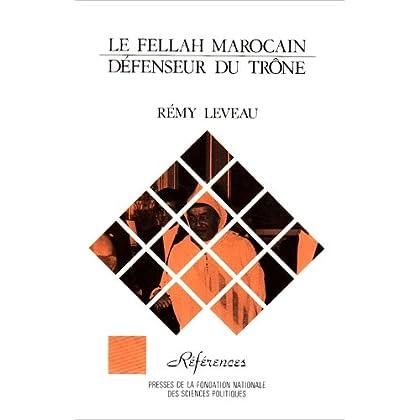 Le Fellah marocain, défenseur du trône
