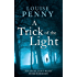 A Trick Of The Light: A Chief Inspector Gamache Mystery, Book 7