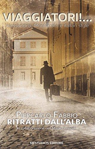 ritratti-dallalba-viaggiatori-alessandria-monferrato-e-italian-style-italian-edition