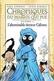 Chroniques du marais qui pue: T.3 : L'abominable Docteur Câlinou