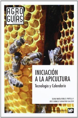 Iniciación a la apicultura. Tecnología y Calendario por ELENA MARÍA ROBLES