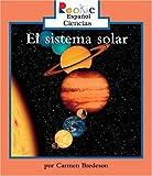 El Sistema Solar (Rookie Reader Espanol Ciencias) (Spanish Edition) by Carmen Bredeson (2005-03-01)