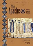 The Apache (Indians of North America, Heritage Edition) by Michael Edward Melody (2005-09-01)