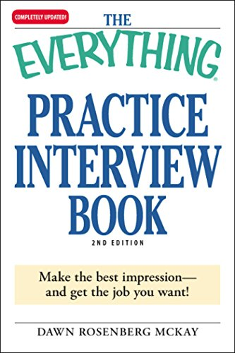 The Everything Practice Interview Book: Make the best impression - and get the job you want! (Everything®) (English Edition)