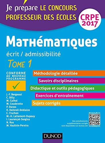 Mathmatiques - Professeur des coles - Ecrit, admissibilit - T1 - CRPE 2017