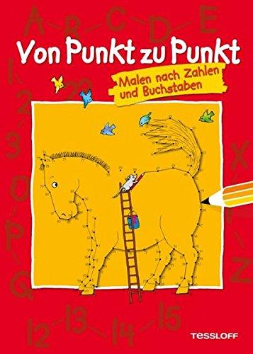 Von Punkt zu Punkt. Malen nach Zahlen und Buchstaben (Lernen, Zu Zeichnen Für Kinder)