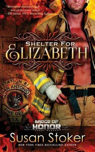 Shelter for Elizabeth: Badge of Honor: Texas Heroes Series, Book 5 by Susan Stoker (2016-06-01)