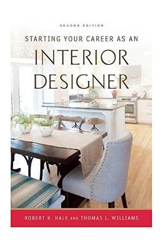 Starting Your Career as an Interior Designer por Robert K. Hale