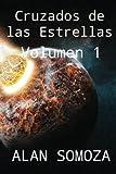 Cruzados de las estrellas: Volumen 1