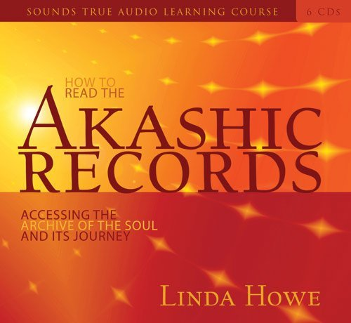 [How to Read the Akashic Records: Accessing the Archive of the Soul and Its Journey] (By: Linda Howe) [published: April, 2009]