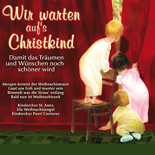 Wir warten auf\'s Christkind: Kinderweihnachtslieder