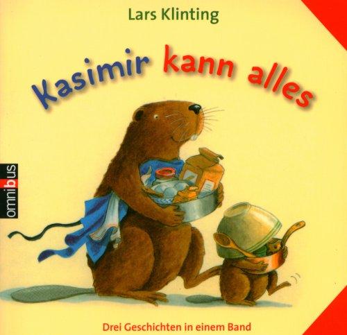 Kasimir kann alles: Drei Geschichten in einem Band