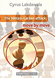 Nimzo-Larsen Attack: Move by Move by Lakdawala, Cyrus (2013) Paperback