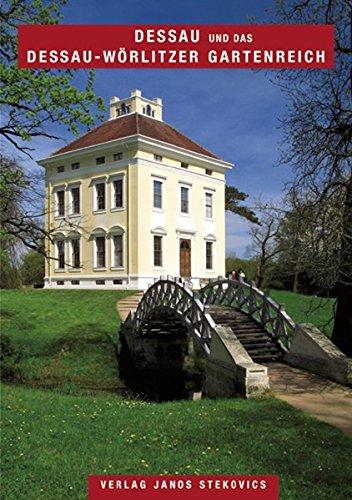 Dessau und das Dessau-Wörlitzer Gartenreich (STEKO-Kunstführer)